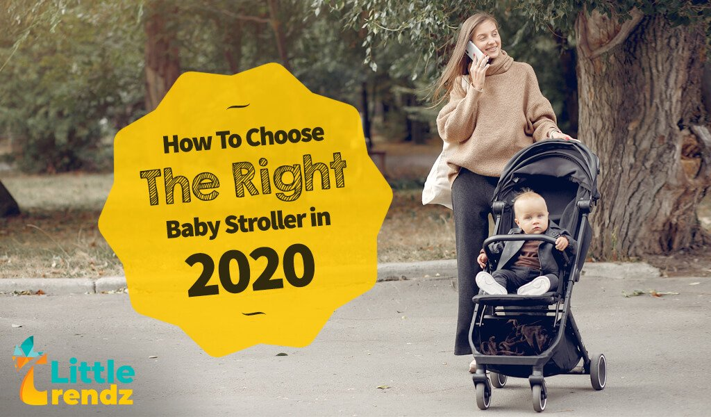 How to Choose the Right Baby Stroller in 2020