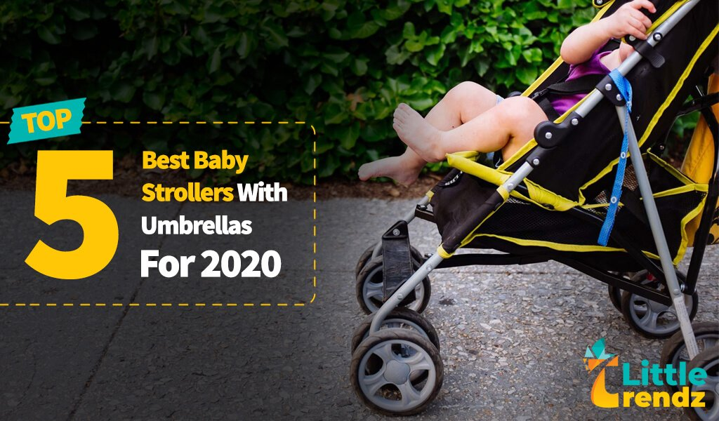 Top 5 Best Baby Strollers with Umbrellas for 2020