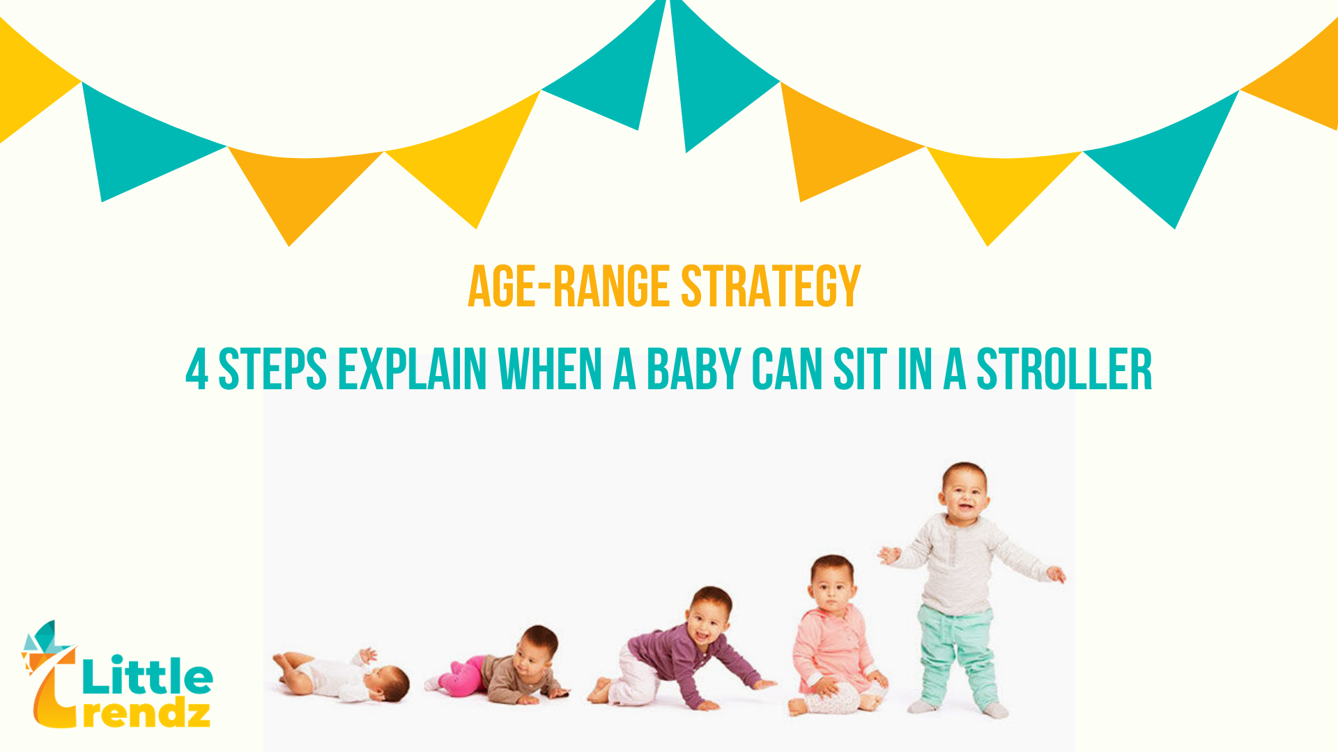 Age-Range Strategy | 4 Steps Explain at What Age a Baby Can Sit in the Stroller.